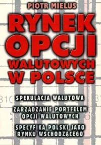 Rynek opcji walutowych w Polsce - okładka książki