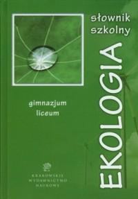 Słownik szkolny. Ekologia - okładka książki