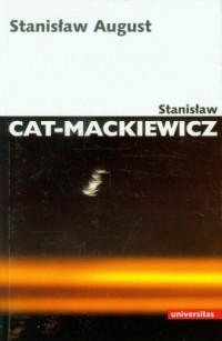 Stanisław August - Stanisław Cat-Mackiewicz - okładka książki