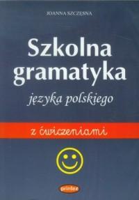 Szkolna gramatyka języka polskiego z ćwiczeniami - okładka książki