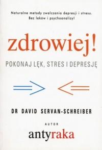 Zdrowiej! Pokonaj lęk i depresję - okładka książki