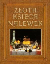 okładka książki - Złota księga nalewek