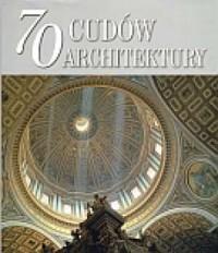 70 cudów architektury - Wydawnictwo - okładka książki