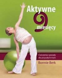 Aktywne dziewięć miesięcy - Bonnie - okładka książki