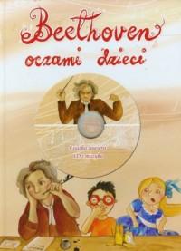 Beethoven oczami dzieci (+ CD) - okładka książki