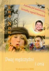 Dwaj mężczyźni i ona - Ewa Nowacka - okładka książki