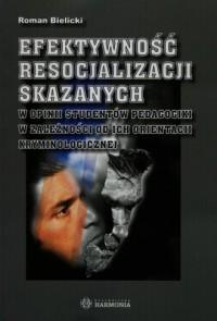 Efektywność resocjalizacji skazanych - okładka książki