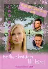 Emilia z kwiatem lilii leśnej - okładka książki