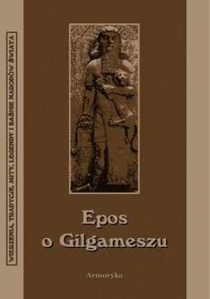 Epos o Gilgameszu. Seria: Wierzenia, - okładka książki