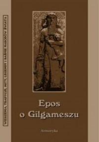 Epos o Gilgameszu. Wierzenia, tradycje, - okładka książki