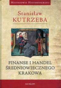 Finanse i handel średniowiecznego Krakowa - okładka książki