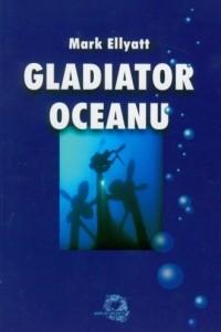 Gladiator oceanu - okładka książki