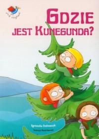 Już czytam! Gdzie jest Kunegunda? - okładka książki