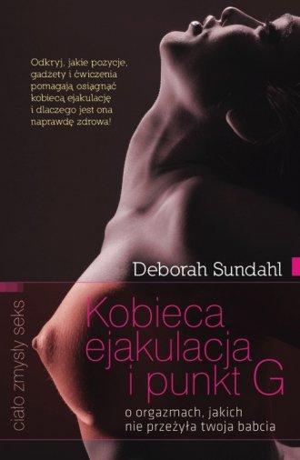 Kobieca ejakulacja i punkt G. O - okładka książki