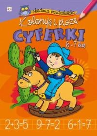 Koloruję i piszę cyferki 6-7 lat - okładka książki