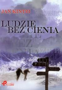Ludzie bez cienia - Jan Kintzi - okładka książki