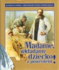 Madame, wkładamy dziecko z powrotem! - okładka książki