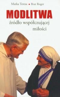 Modlitwa, źródło współczującej miłości - okładka książki