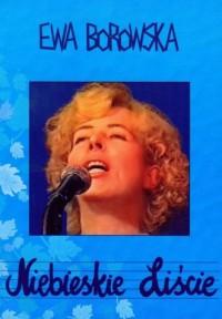 Niebieskie liście - Alicja Borowska - okładka książki