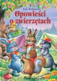 Opowieści o zwierzętach - Ewa Mirkowska - okładka książki