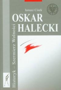 Oskar Halecki. Historyk-Szermierz - okładka książki