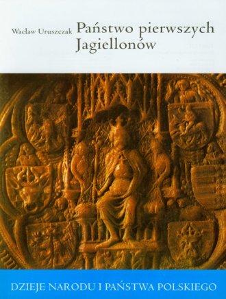 Państwo pierwszych Jagiellonów - okładka książki