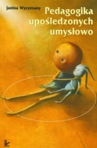 Pedagogika upośledzonych umysłowo - okładka książki