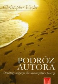 Podróż autora. Struktury mityczne dla scenarzystów i pisarzy - okładka książki