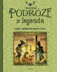 Podróże z legendą - Mariola Jarocka - okładka książki