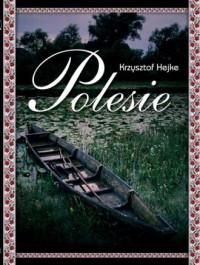 Polesie - Krzysztof Heike - okładka książki