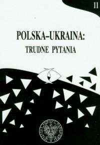 Polska-Ukraina: trudne pytania. - okładka książki
