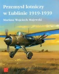 Przemysł lotniczy w Lublinie 1919-1939 - okładka książki