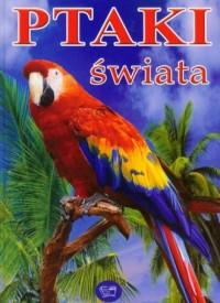 Ptaki świata - Wydawnictwo P.H.W. - okładka książki