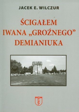 Ścigałem Iwana Groźnego Demianiuka - okładka książki