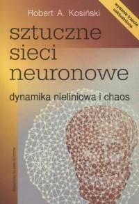 Sztuczne sieci neuronowe. Dynamika nieliniowa i chaos - okładka książki