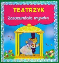 Teatrzyk Zarozumiała myszka - Wydawnictwo - okładka książki