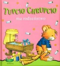 Tupcio Chrupcio ma rodzeństwo - okładka książki