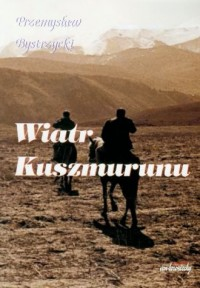 Wiatr Kuszmurunu - Przemysław Bystrzycki - okładka książki
