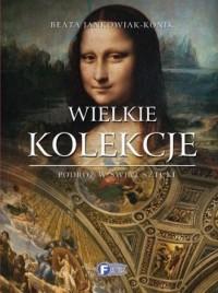 Wielkie kolekcje - Beata Jankowiak-Konik - okładka książki