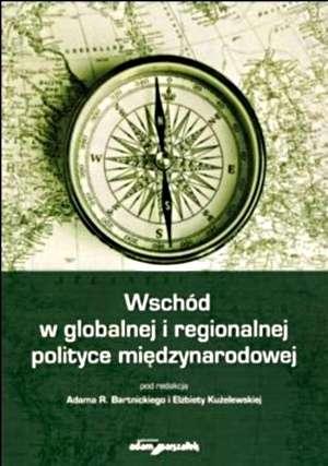 Wschód w globalnej i regionalnej - okładka książki
