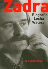 Zadra. Biografia Lecha Wałęsy - okładka książki