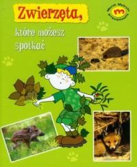 Zwierzęta, które możesz spotkać - okładka książki