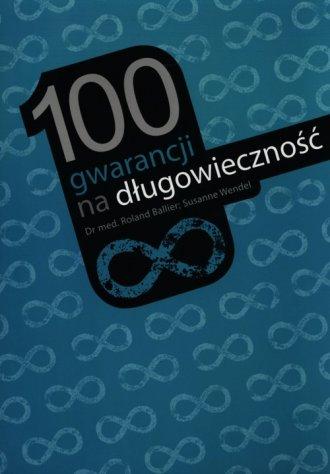 100 gwarancji na długowieczność - okładka książki