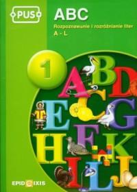 ABC cz. 1. Rozpoznawanie i rozróżnianie liter A-L - okładka podręcznika