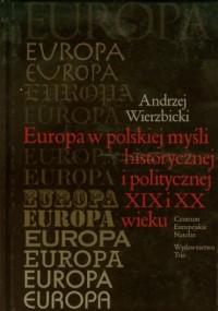 Europa w polskiej myśli humanistycznej i politycznej XIX i XX wieku - okładka książki