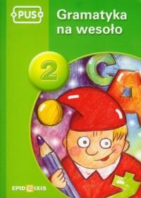 Gramatyka na wesoło 2 - okładka książki