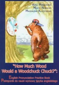 How Much Wood Would a Woodchuck Chuck (+ CD) - okładka podręcznika