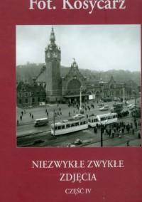 Kosycarz. Niezwykłe zwykłe zdjęcia cz. 4 - okładka książki