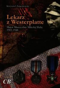 Lekarz z Westerplatte. Major Mieczysław - okładka książki