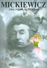 Mickiewicz. Opowieść biograficzna - okładka książki